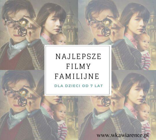 najlepsze filmy familijne dla dzieci od 7 lat