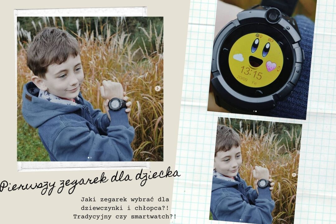 pierwszy zegarek dla dziecka - elektroniczny, tradycyjny, smartwach - który wybrać